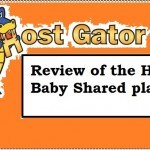 A Honest Blogger Review of the Hostgator Baby Shared Hosting Plan